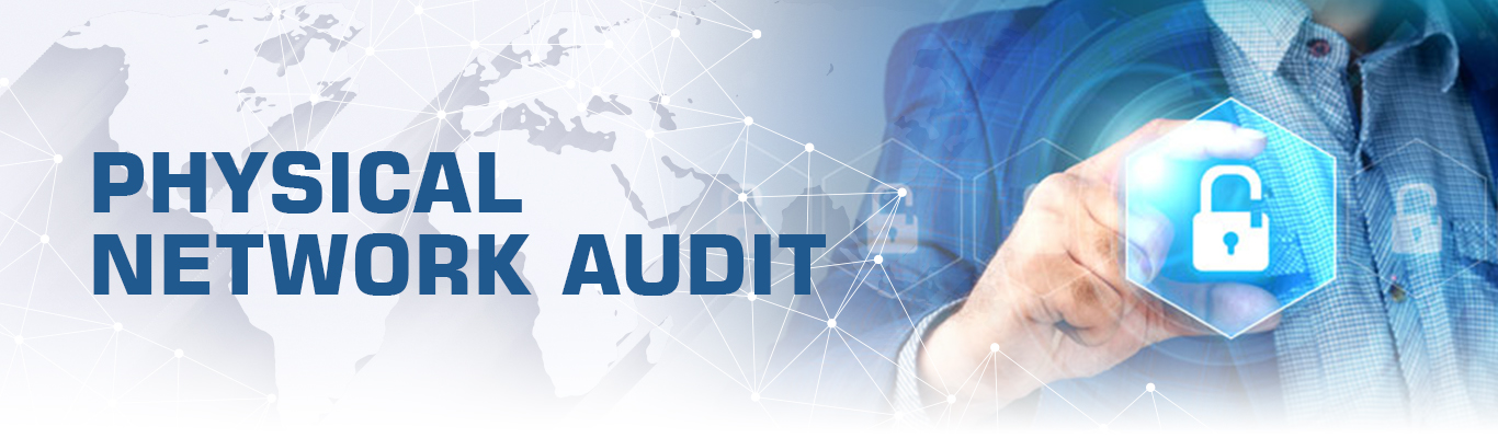 Physical Network Audit
