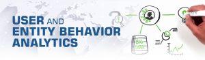 User and Entity Behavior Analytics