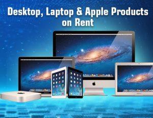 Desktop, Laptop & Apple Products on Rent
