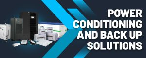 Power Conditioning and BackUp Solutions