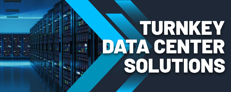 Turnkey Data Center Solutions