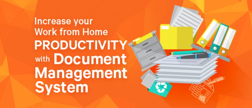 For An Effective Work From Home: Digitize your Documents