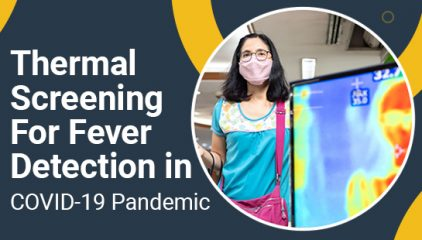 Thermal Screening for Fever Detection in COVID-19 Pandemic