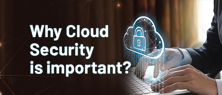 Why Cloud Security Is Important?