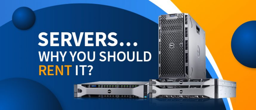 Understanding Servers and why you should rent, rather buying?