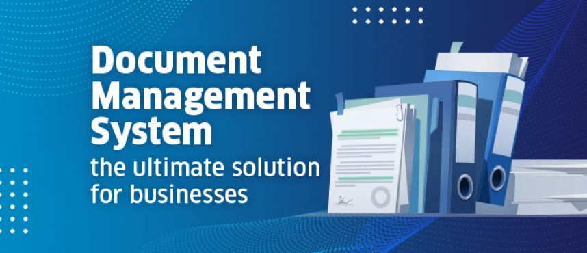How Document Management System Plays Significant Role For All Commercial Sector/ Business?