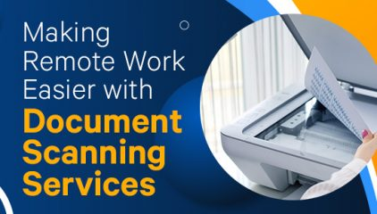 Making Remote Work Easier with Document Scanning Services