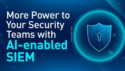 More Power to Your Security Teams with AI-enabled SIEM