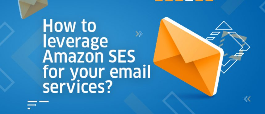 How to leverage Amazon SES for your email services?