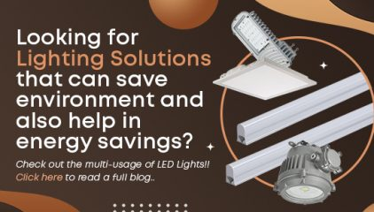 Looking for Lighting Solutions that can save environment and also help in energy savings?