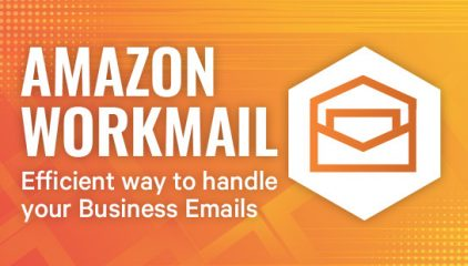 Amazon WorkMail – Efficient way to handle your Business Emails
