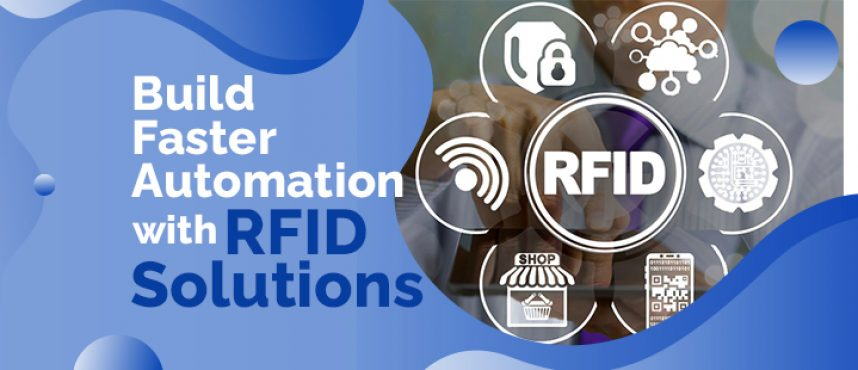 Build Faster Automation with RFID Solutions