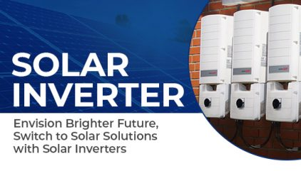 Envision Brighter Future, Switch to Solar Solutions with Solar Inverters