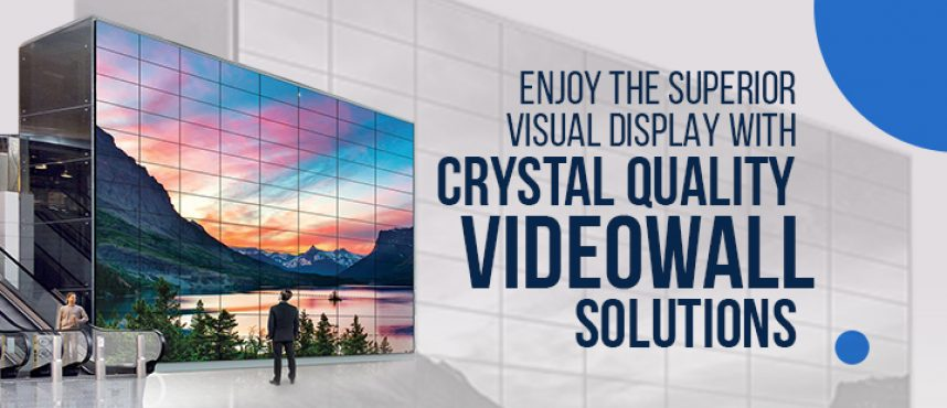 Enjoy the superior visual display with crystal quality Videowall Solutions.