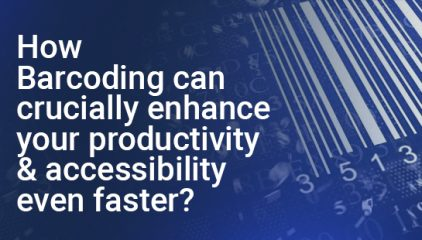 Identify & track your products even more efficient with proactive Barcoding system.
